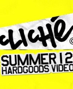 Cliché Summer 2012 hardgoods video